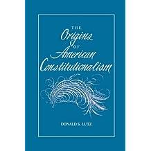 The Origins of American Constitutionalism