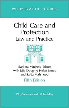 Child Care and Protection: Law and Practice (Wildy Practice Guide)