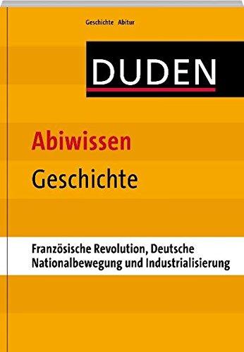 duden-abiwissen-geschichte-franzsische-revolution-deutsche-nationalbewegung-und-industrialisierung
