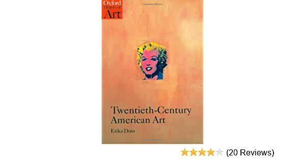 Twentieth century american art oxford history of art kindle twentieth century american art oxford history of art kindle edition by erika doss arts photography kindle ebooks amazon fandeluxe Gallery