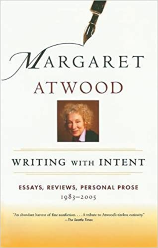 writing intent essays reviews personal prose  writing intent essays reviews personal prose 1983 2005 margaret atwood 9780786717675 com books