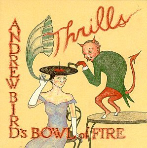 Thrills by BIRD,ANDREW & HIS BOWL OF FIRE
