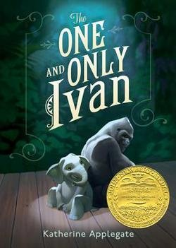 Katherine Applegate: The One and Only Ivan (Hardcover); 2012 Edition