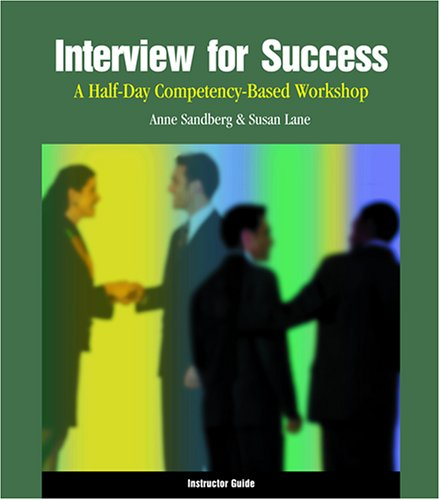 Interview for Success: A Half-Day Competency-Based Workshop Instructor Guide ebook