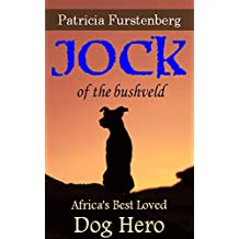 Jock of the Bushveld: Africa's Best Loved Dog Hero (Africa's Bravest Creatures Book 3)