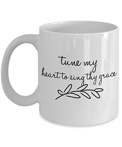Tune My Heart to Sing Thy Grace - Inspirational Quote - Hymn and Bible Verse - 11 oz Coffee Mug - Printed on Both Sides - Dishwasher and Microwave Safe - Custom Novelty Cup and Gift by CLB Goods