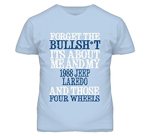 About 1988 T-shirt (Forget The BS Its All About 1988 Laredo Distressed Look T Shirt M Light Blue)