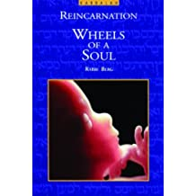 Wheels of a Soul: Reincarnation - Your Life Today and Tomorrow