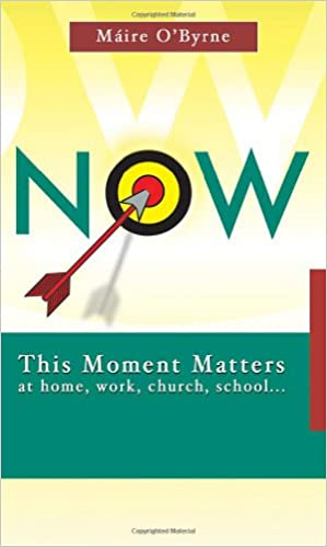 Book Now: This Moment Matters at Home, Work, Church, School - (7 X 4)