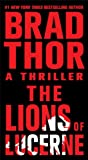 """The Lions of Lucerne"" av Brad Thor"
