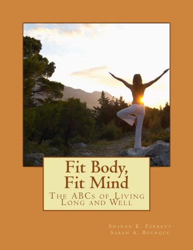 Fit Body, Fit Mind: The ABCs of Living Long and Well