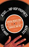 Jesus and the Hip-Hop Prophets, Alex Gee and John Teter, 0830832343