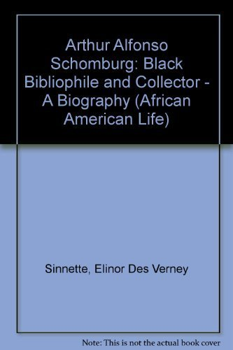 Books : Arthur Alfonso Schomburg: Black Bibliophile & Collector (African American Life Series) by Elinor Des Verney Sinnette (1989-02-01)