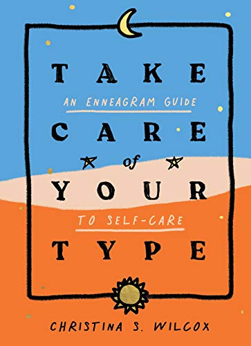 Book Cover: Take Care of Your Type: An Enneagram Guide to Self-Care
