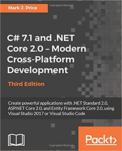 C# 7 1 and  NET Core 2 0 - Modern Cross-Platform Development