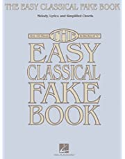 """The Easy Classical Fake Book: Melody, Lyrics & Simplified Chords in the Key of """"C"""""""