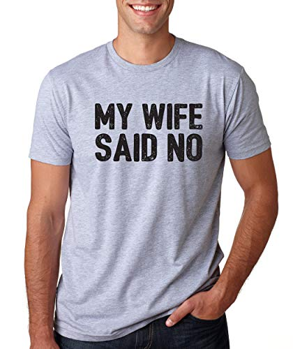 SignatureTshirts Men's My Wife Said no Funny Valentine's Day t-Shirt Cute Couple Husband Wife Gift Sport Grey