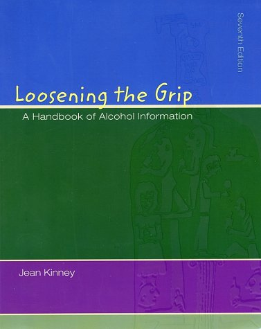 Loosening The Grip: A Handbook of Alcohol Information with HealthQuest 4.1 CD ROM and PowerWeb/OLC Bind-in Passcard