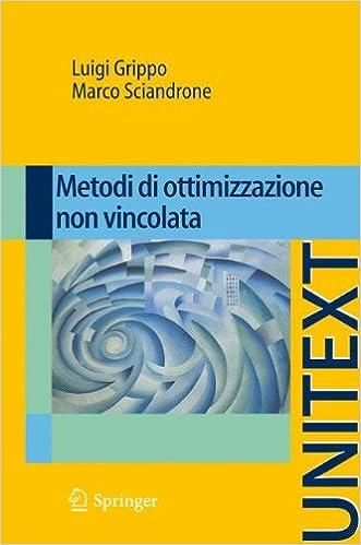 Metodi di ottimizzazione non vincolata (UNITEXT) (Italian