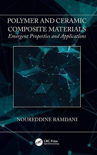 - Polymer and Ceramic Composite Materials: Emergent Properties and Applications