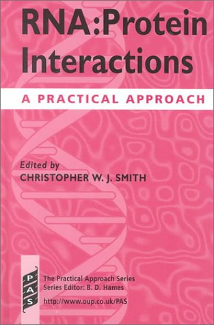 RNA: Protein Interactions: A Practical Approach (The Practical Approach Series)