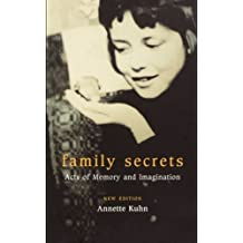 Family Secrets: Acts of Memory and Imagination