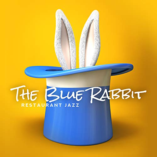 The Blue Rabbit Restaurant Jazz: Gypsy, Funk and Bebop Jazz, Ultimate Dinner, New Summer Jazz 2019