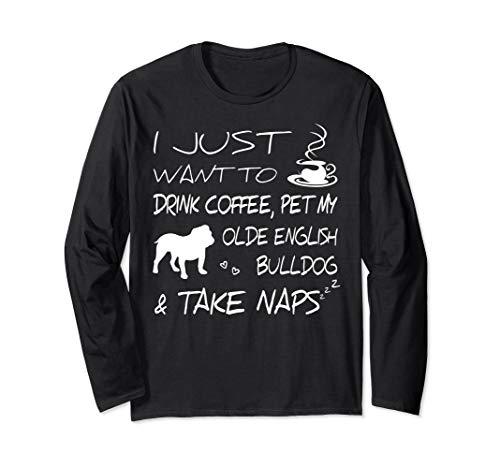 Drink Coffee Pet My Olde English Bulldog Funny Gift Shirt (Olde English Bulldogs)