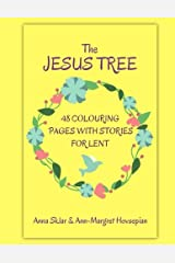 The Jesus Tree - 48 Colouring Pages With Stories For Lent (Volume 2) Paperback