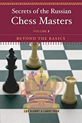 Secrets of the Russian Chess Masters: Fundamentals of the Game: Fundamentals of the Game, Volume 1: Fundamentals of the Game v. 1