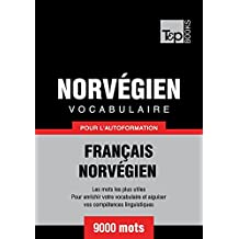 Vocabulaire Français-Norvégien pour l'autoformation. 9000 mots (French Edition)