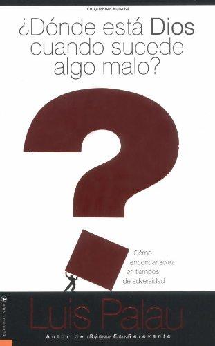 ?Donde Esta Dios Cuando Sucede Algo Malo? (Where's God When Things Go Bad?) [Luis Palau] (Tapa Blanda)