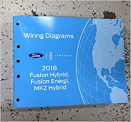 2018 ford fusion hybrid energi & lincoln mkz electrical wiring diagram  manual paperback – 2018