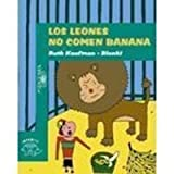 img - for Los Leones No Comen Banana (Spanish Edition) book / textbook / text book