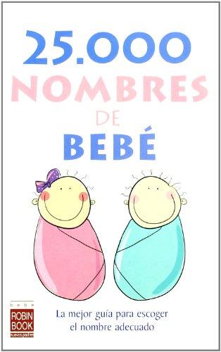 Descargar Libro 25.000 Nombres De Bebé: La Mejor Guía Para Escoger El Nombre Adecuado. Aa.vv.