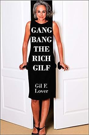 gangbang the rich gilf gilfs ebook gil f lover amazon