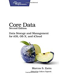 Core Data: Data Storage and Management for iOS, OS X, and iCloud