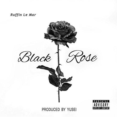 Black Rose [Explicit] (Rose Del Mar)