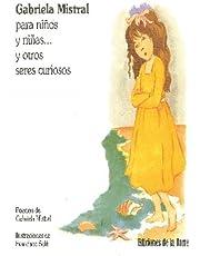 Gabriela Mistral para niños y niñas... y otros seres curiosos: 6 (Alba y Mayo Color)