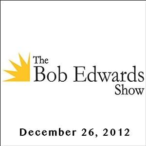 The Bob Edwards Show, Frank Deford and John Feinstein, December 26, 2012 Radio/TV Program