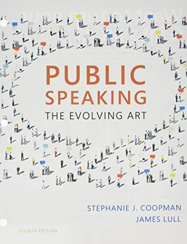 Public Speaking: The Evolving Art, Loose-Leaf Version