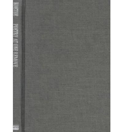 [(Poetry at One Remove: Essays)] [Author: John Koethe] published on (January, 2000) pdf
