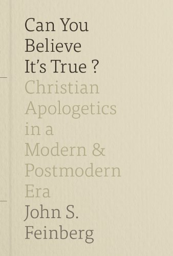 Can you believe its true christian apologetics in a modern and can you believe its true christian apologetics in a modern and postmodern era por fandeluxe Images