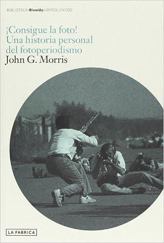¡Consigue la foto! - John G. Morris