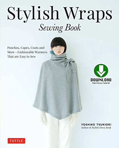 [Stylish Wraps Sewing Book: Ponchos, Capes, Coats and More - Fashionable Warmers that are Easy to Sew (Download for Patterns to Print)] (Costume Making Techniques)