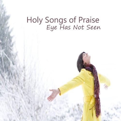 Holy Songs of Praise: Eye Has ...