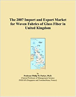 Book The 2007 Import and Export Market for Woven Fabrics of Glass Fiber in United Kingdom
