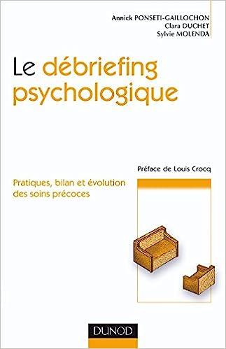 Le debriefing psychologique - Pratique, bilan et évolution des soins  précoces e464153cae10