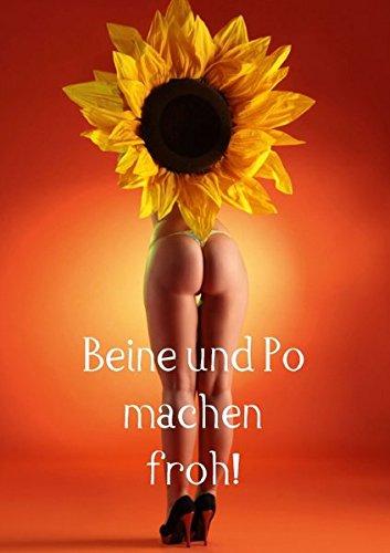 Beine und Po machen froh! (Posterbuch DIN A4 hoch): Schöne Beine, schöner Po, dass macht müde Männer froh! (Posterbuch, 14 Seiten) (CALVENDO Menschen)