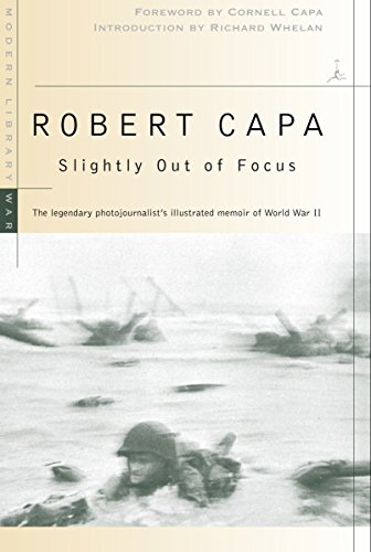 Pdf Photography Slightly Out of Focus: The Legendary Photojournalist's Illustrated Memoir of World War II (Modern Library War)